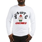 God's Gift to Gnomes Long Sleeve T-Shirt