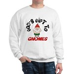 God's Gift to Gnomes Sweatshirt