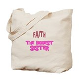 Faith - The Biggest Sister Tote Bag