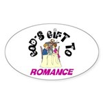 God's Gift to Romance Oval Sticker