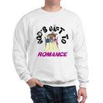 God's Gift to Romance Sweatshirt