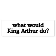 King Arthur Bumper Bumper Sticker