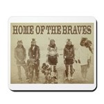 Home of the Braves Mousepad