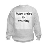 Foley Artist in training Sweatshirt