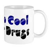 Too Cool for Drugs Coffee Mug
