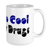 Too Cool for Drugs Mug