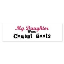 My Daughter Wears Combat Boot Bumper Bumper Sticker