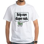 Help Cure Diaper Rash - White T-Shirt