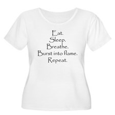Eat. Sleep. Breathe. Burst into flame. T-Shirt