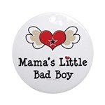Mama's Little Bad Boy Ornament (Round)