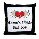 Mama's Little Bad Boy Throw Pillow