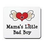 Mama's Little Bad Boy Mousepad