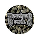 "Teachers Rock 3.5"" Button"