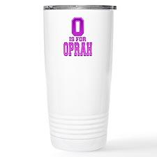 O is for Oprah Travel Mug