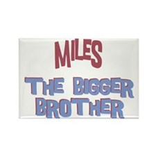 Miles - The Bigger Brother Rectangle Magnet