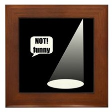 Not Funny Framed Tile