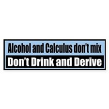 Alcohol and calculus don't mix. Don't drink...