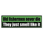Old fishermen never die, they just smell like it