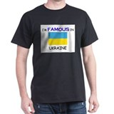 I'd Famous In UKRAINE T-Shirt