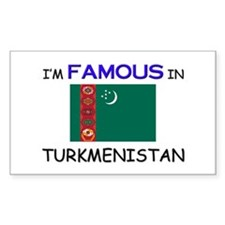 I'd Famous In TURKMENISTAN Rectangle Decal
