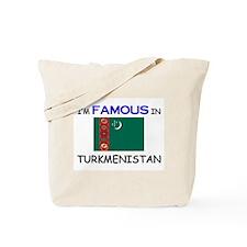 I'd Famous In TURKMENISTAN Tote Bag