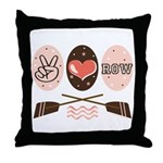 Peace Love Row Crew Throw Pillow