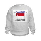 I'd Famous In SINGAPORE Sweatshirt