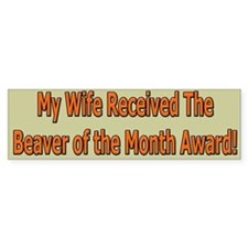 Wife Beaver Of The Month Bumper Bumper Sticker