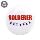 "Retired Solderer 3.5"" Button (10 pack)"