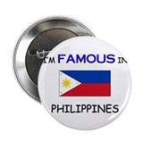 "I'd Famous In PHILIPPINES 2.25"" Button (10 pack)"