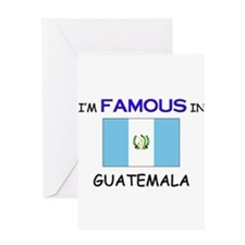 I'd Famous In GUATEMALA Greeting Card