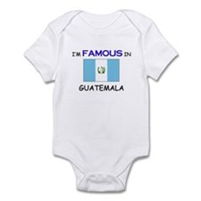 I'd Famous In GUATEMALA Infant Bodysuit
