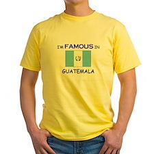 I'd Famous In GUATEMALA T