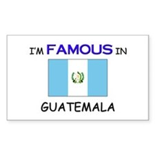 I'd Famous In GUATEMALA Rectangle Decal