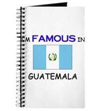 I'd Famous In GUATEMALA Journal