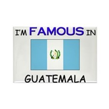 I'd Famous In GUATEMALA Rectangle Magnet