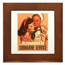He Volunteered for Submarine Service Framed Tile