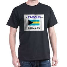 I'd Famous In BAHAMAS T-Shirt