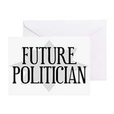 Future Politician Greeting Card