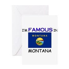I'd Famous In MONTANA Greeting Card