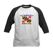 I'd Famous In MARYLAND Tee
