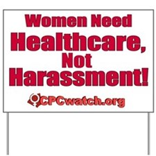 Heathcare Not Harassment Yard Sign
