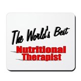 """The World's Best Nutritional Therapist"" Mousepad"