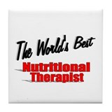&quot;The World's Best Nutritional Therapist&quot; Tile Coas