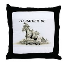 Rather Be Roping Throw Pillow
