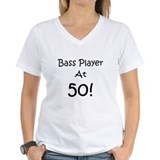 Bass Player At 50! Shirt