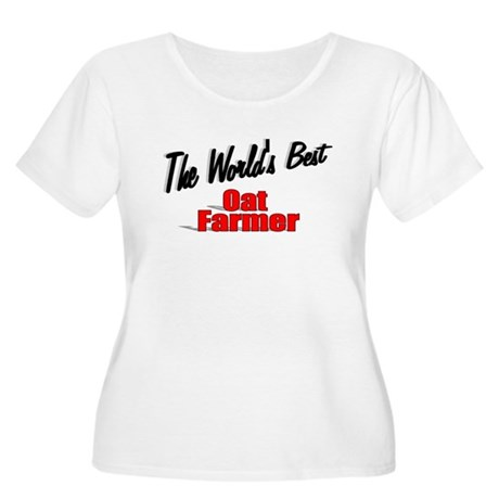 """The World's Best Oat Farmer"" Women's Plus Size Sc"