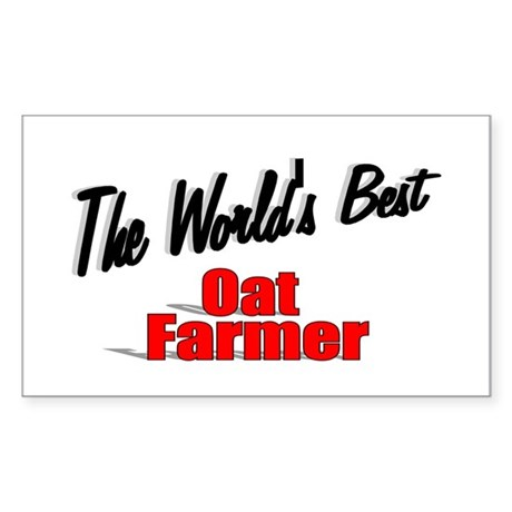 """The World's Best Oat Farmer"" Rectangle Sticker"