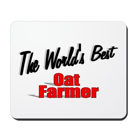 """The World's Best Oat Farmer"" Mousepad"
