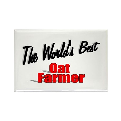 """The World's Best Oat Farmer"" Rectangle Magnet (10"